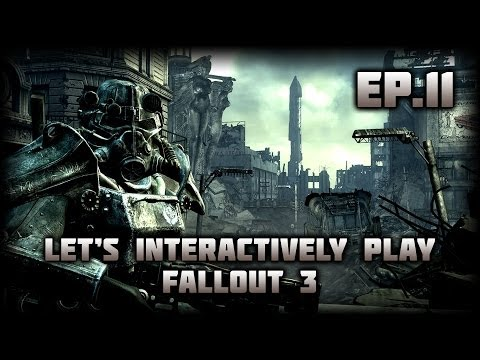 Let's Interactively Play Fallout 3 GOTY - Ep.11 - Clearing the Bethesda Ruins!