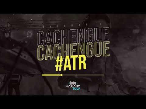 CACHENGUE #ATR VOL.01 - Dj Mariano Tula Energy Mix