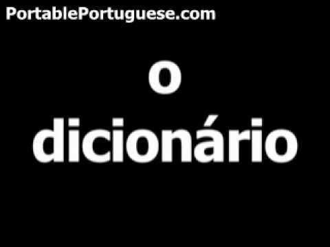 Portuguese word for dictionary is o dicionário