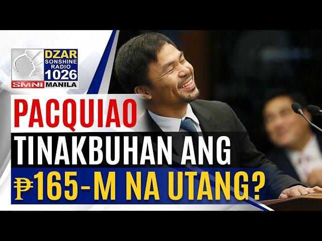 #SonshineNewsblast: Manny Pacquiao, tinakbuhan ang P165-M ng Paradigm Sports