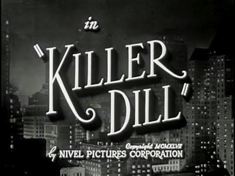 Killer Dill 1947 Comedy Crime