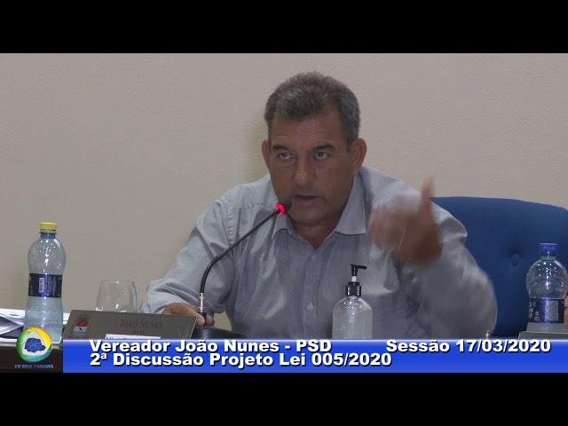 Vereador João Nunes PSD 2ª Discussão Projeto Lei 05 Sessão 17 03 2020
