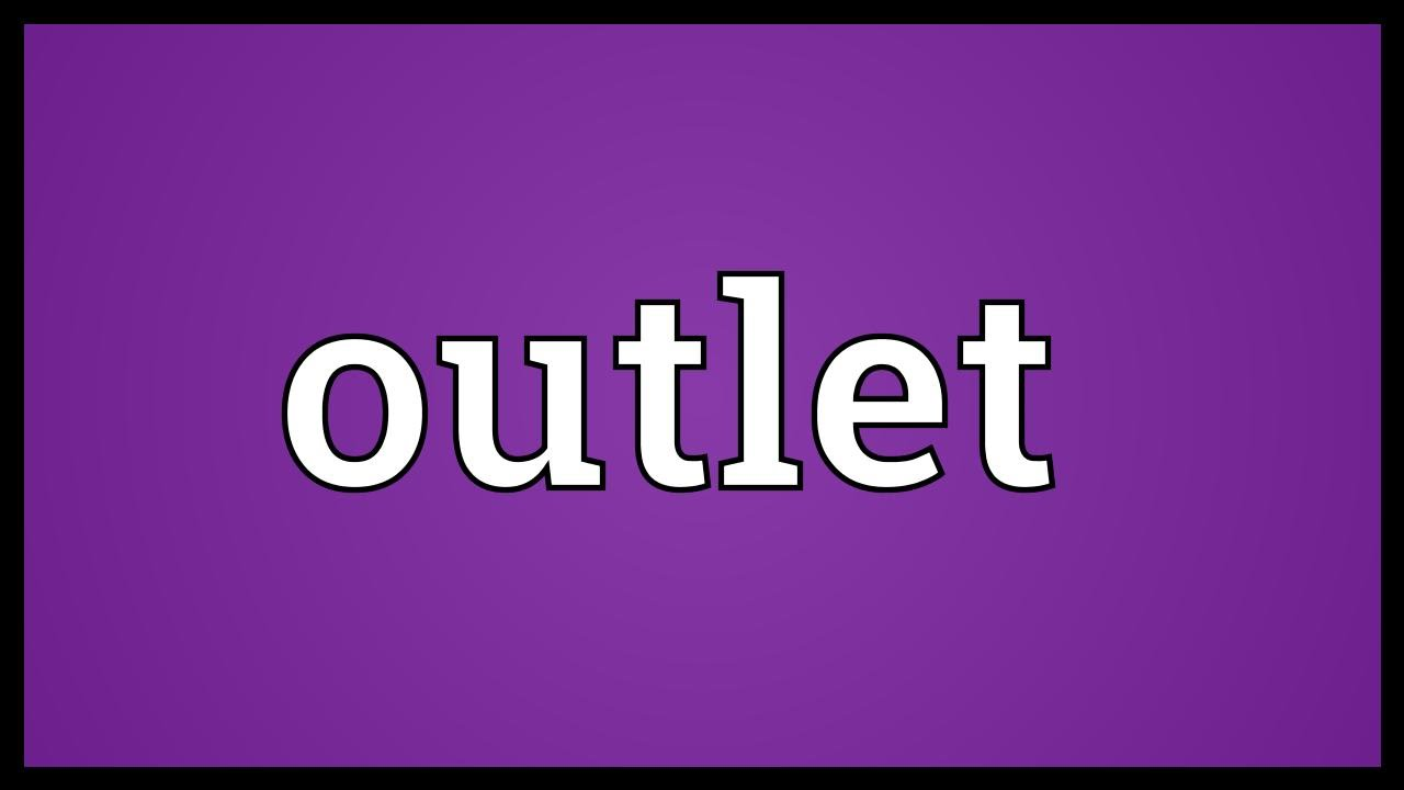 Outlet Meaning Youtube