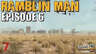 7 Days To Die - Ramblin Man EP6 (Found a New City)