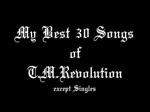 Top 30 T.M.Revolution except Singles