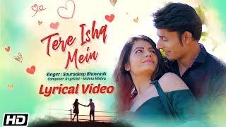 Tere Ishq Mein | Lyrical Video| Souradeep Bhowmik| Vidit S| Monal J| Latest Hindi Song 2019