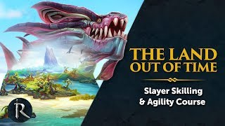 RuneScape - The Land Out of Time - Slayer Skilling & Agility Course