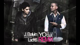 J Balvin Ft Lacho - Yo Te Lo Dije (Official Remix) Video Letra