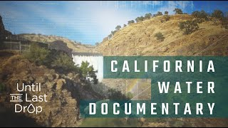 Until the Last Drop   California Water Documentary