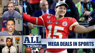 Analyzing Patrick Mahomes' extension and other mega deals in sports | All Things Ep. 9 | NBC Sports