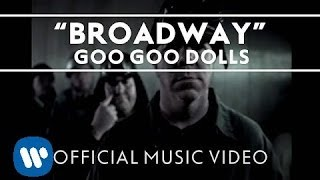 "Goo Goo Dolls - ""Broadway"" [Official Video]"