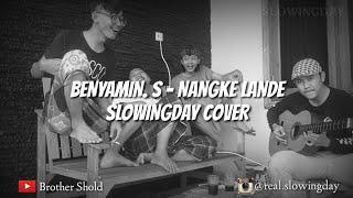 Benyamin. S - Nangke Lande ( SlowingDay Cover ) - SKA Reggae