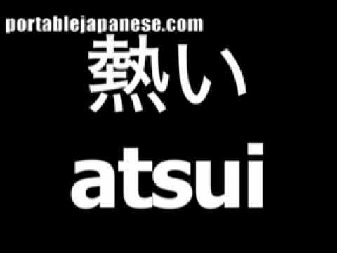 Japanese Word For Hot Is Atsui