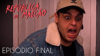 FINAL - REPÚBLICA DO MAICÃO (EPISÓDIO 5)