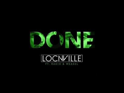 Done - Locnville ft Radio & Weasel ( Official Audio ) 2017
