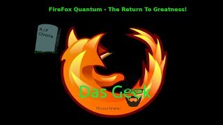 FireFox Quantum - The Return To Greatness! 2x Faster 30% Less Memory