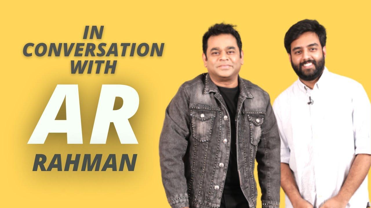 In conversation with AR Rahman | Yashraj Mukhate | 99 Songs | @A. R. Rahman