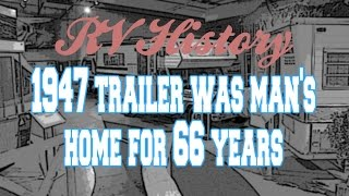 Man lived in this 1947 trailer for 66 years!