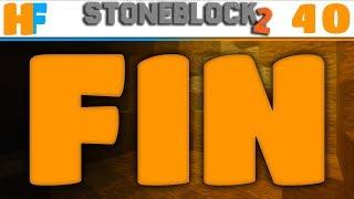 Finale | StoneBlock 2 | Ep 40