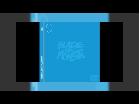 SLADE DA MONSTA -NEED YOU NOW FT. G EAZY