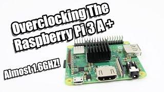 Raspberry Pi 3 A Plus Overclock Performance Test - Pi 3 A+