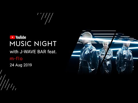YouTube Music Night with J-WAVE BAR feat. m-flo