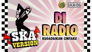 SKA 86 - DI RADIO (Kugadaikan Cintaku)