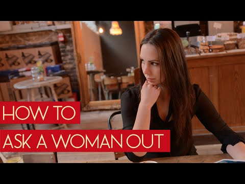 How to ask a woman out