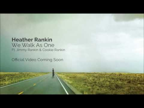 """We Walk As One"" Heather Rankin f. Jimmy Rankin and Cookie Rankin"