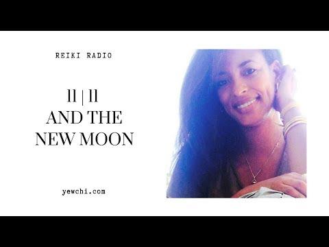 Reiki Radio: Eleven, Eleven and the New Moon