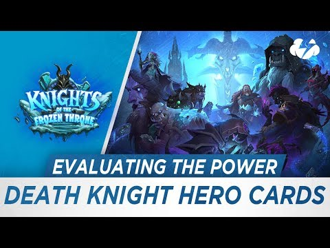 Evaluating the Power of Death Knight Hero Cards [KotFT]