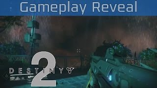 Destiny 2 - Gameplay Reveal [HD]