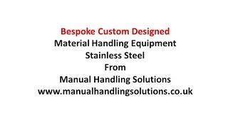 Bespoke Material Handling Equipment - Stainless Steel