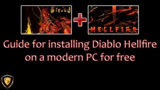 Guide for installing Diablo and Hellfire on a modern PC for free!