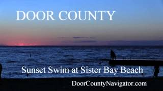 Door County Sunset Swim at Sister Bay beach  - Door County Activities