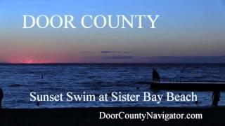 Door County Sunset Swim at Sister Bay beach  - Door County Activities