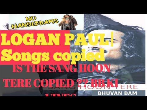 Sang Hoon Tere Copied ?? BB ki Vines | LOGAN PAUL| Songs copied by Famous Youtubers || EP 1