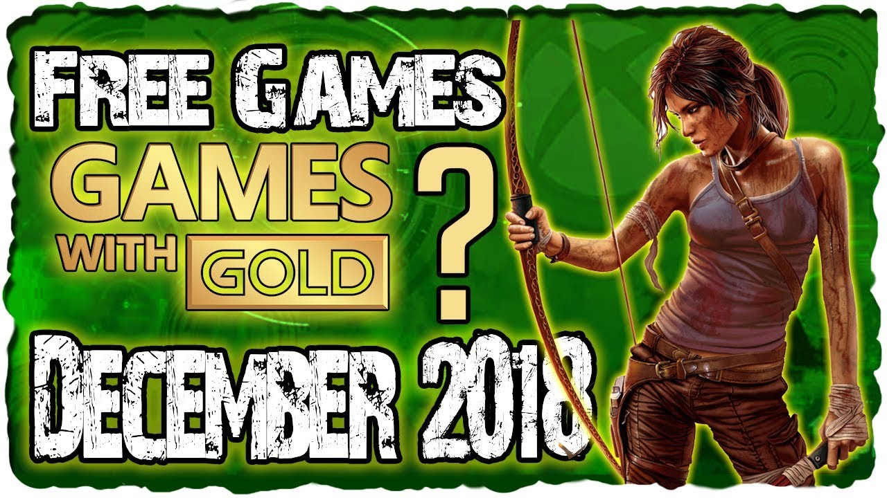 Xbox Games With Gold December 2018 Predictions Xbox