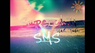 Superchill feat. Tudor - SMS (Official 2017)