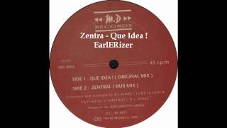 Zentral   Que Idea ! (Original Mix)