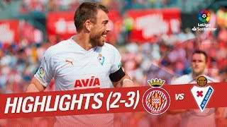 Resumen de Girona FC vs SD Eibar (2-3)