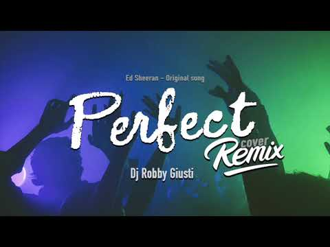 Ed Sheeran - Perfect - (Dj Robby Giusti  Remix)