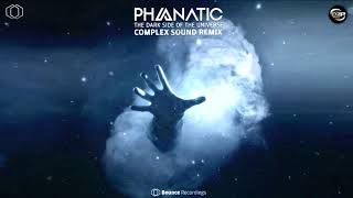 Phanatic - The Dark Side of The Universe (Complex Sound Remix)