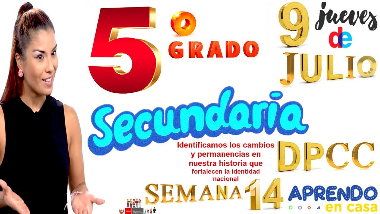 APRENDO EN CASA SECUNDARIA 5 HOY JUEVES 9 DE JULIO DPCC CIENCIAS SOCIALES  SEMANA 14 QUINTO GRADO R