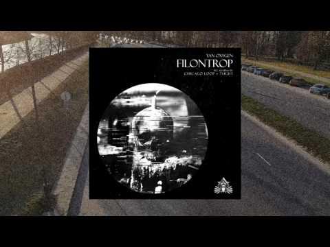 Yan Oxygen - Filontrop (Chicago Loop Remix)