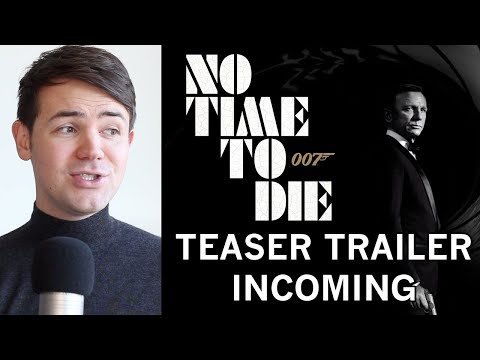 no-time-to-die-teaser-trailer-announced---bond-fan-speculation-&-expectation