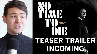 NO TIME TO DIE Teaser Trailer Announced - Bond Fan Speculation & Expectation