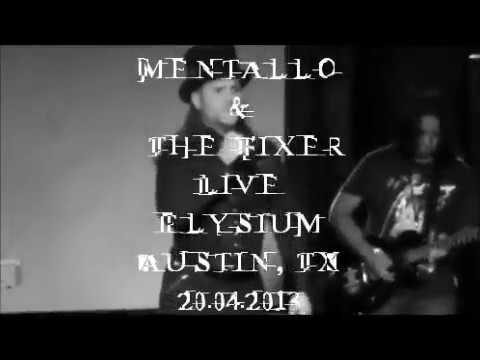 Mentallo & The Fixer - LIVE 2013