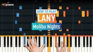 "Gambar cover How To Play ""Malibu Nights"" by LANY | HDpiano (Part 1) Piano Tutorial"