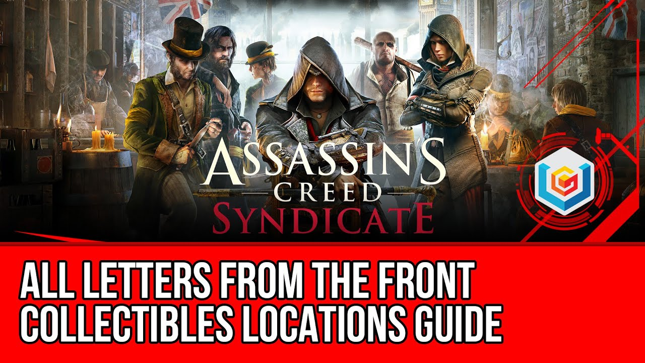 Assassin S Creed Syndicate All Letters From The Front Collectibles Locations Guide Youtube